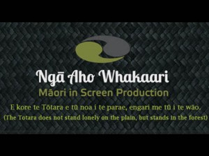 Nga Aho Whakaari Maori in Screen Production